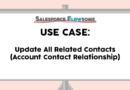 Use Case: Update All Related Contacts (Account Contact Relationship)